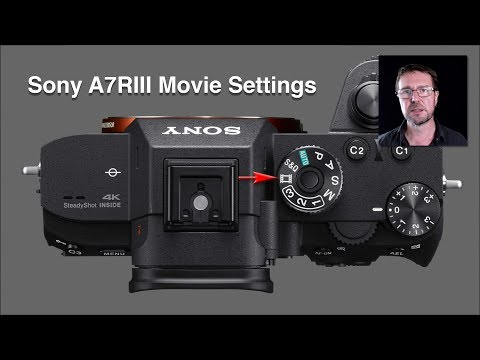 Sony Alpha A7RIII Custom Settings for Movies