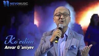 Anvar G'aniyev - Ko'rdim (Konsert 2017)