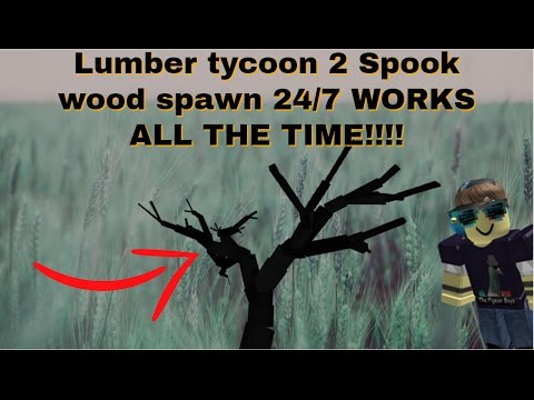 Lumber Tycoon 2 SPOOK WOOD SPAWN LOCATION Works EVERY DAY!