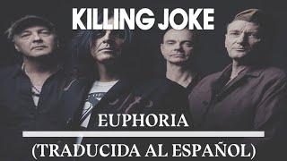 Killing Joke - Euphoria (Traducida al español)