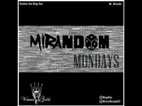 "Mirandom Mondays : #1 ""We Salute You"""