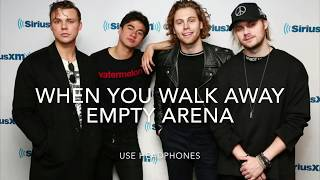 5 Seconds of Summer - When You Walk Away (empty arena)