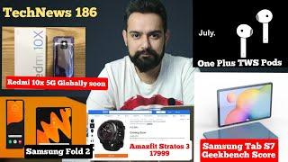 TechNews 186 Redmi 10x & 10x Pro Globally, Mi10 Lite 5G,One Plus TWS, Samsung Galaxy Tab S7, Amazfit