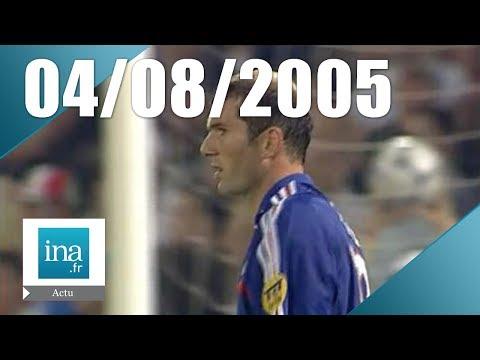 20h France 2 du 4 août 2005 - Zidane est de retour | Archive INA