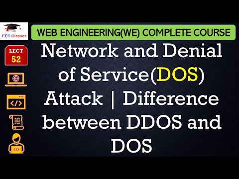 Web Engineering Security 3 | N/W – DOS, DDOS Attack | Difference b/w DOS and DDOS Attack