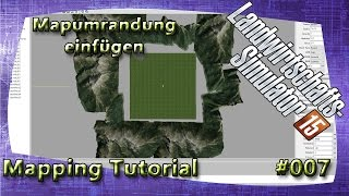 LS15 Giants Editor Map Tutorial #007 Mapumrandung einfügen