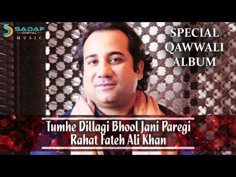 Rahat Fateh Ali Khan - AE MERI JANE JAAN | Tumhe Dillagi Bhool Jani Paregi