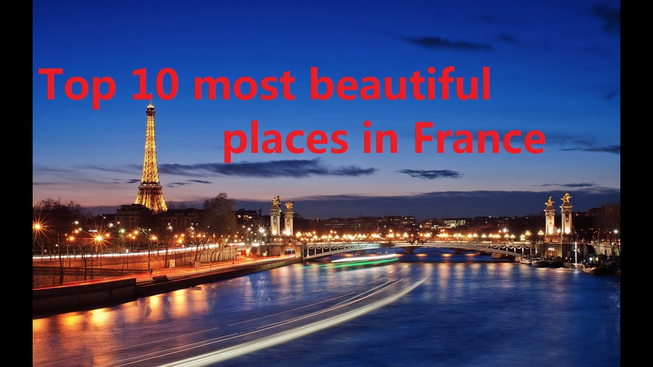 the beautiful tourist attractions,Top 10 most beautiful places in ...