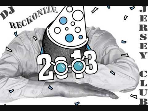2013 JERSEY CLUB MIX DJ RECKONIZE