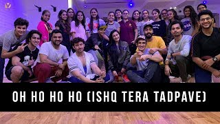 Oh Ho Ho Ho (Ishq Tera Tadpave) | Sukhbir, Ikka | Dhanashree Verma | Dance