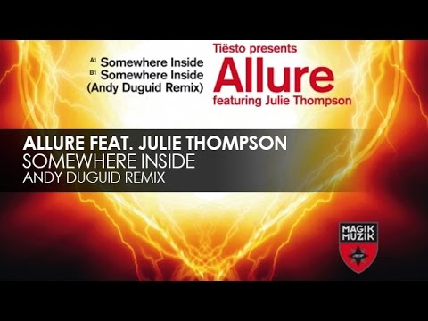 Allure featuring Julie Thompson  Somewhere Inside Andy Duguid Remix