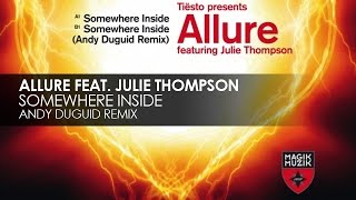 Allure featuring Julie Thompson - Somewhere Inside (Andy Duguid Remix)