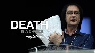 Death is a Choice - Prophet Kobus