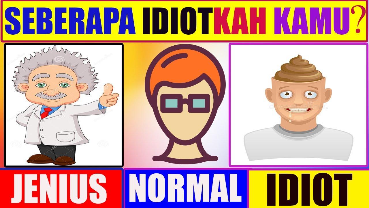 Tes Psikologi - Seberapa Idiot kah Kamu - Apakah Kamu Jenius - Tes Kepribadian Psikotes