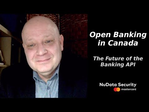 Open Banking in Canada - The Future of the Banking API with Don Duncan, NuData Security