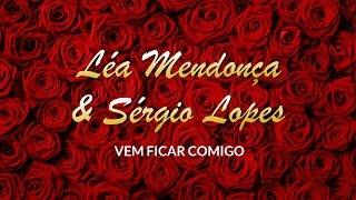 Vem Ficar Comigo - Léa Mendonça e Sérgio Lopes