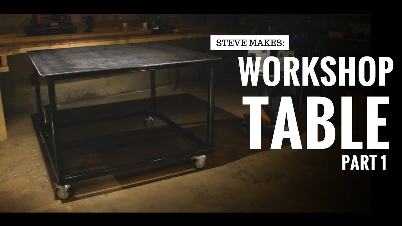 Steve Makes: A Workshop Table | Part 1