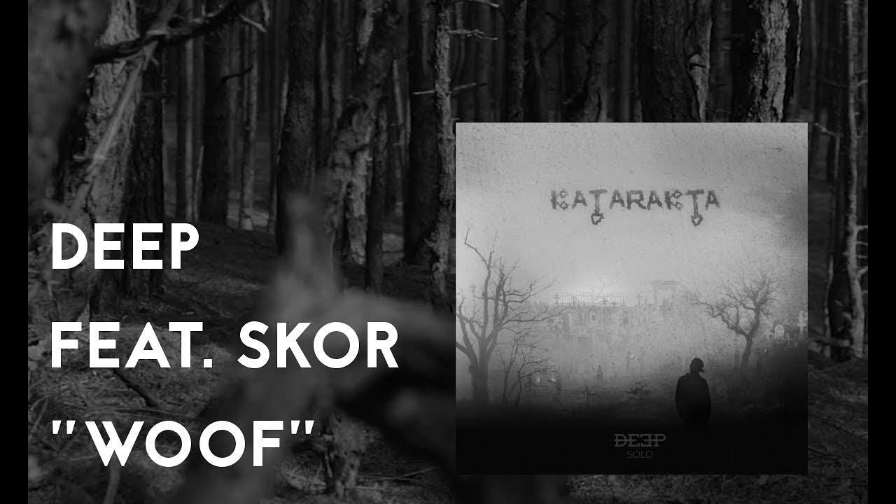 Deep – Woof feat. Skor prod. DANJIBEATZ #Katarakta