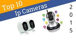 10 Best Ip Cameras 2015