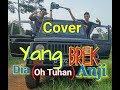 Yang Brek | Cover Lagu Dia Anji Drive  Oh Tuhan Ku Cinta Dia