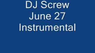 Dj Screw June 27 Instrumental