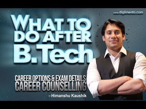 What to do after B.tech ? Career Options and exam details ca