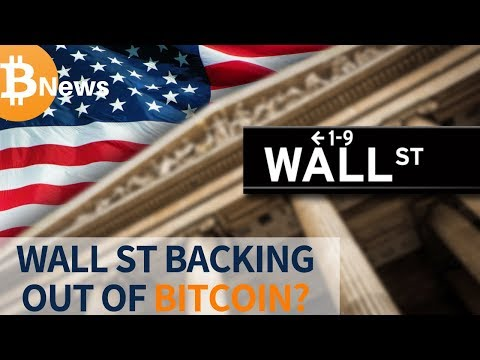 Wall Street Backing Out Of Bitcoin? - Today's Crypto News