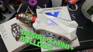 Desire X Mini + Bulldog Tank on VapeAM Ep 202!