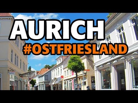 #1 Introducing Aurich (Germany) in less than 7 minutes