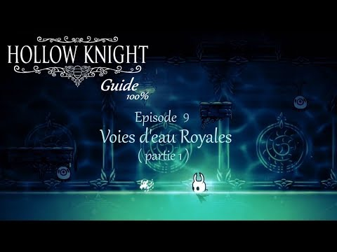 Hollow Knight : guide 100% - Episode 9 :...