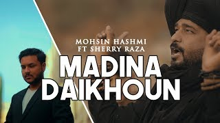 Gambar cover Madina Daikhoun (Allah Hi Allah)-Mohsin Hashmi Ft. Sherry Raza,New Naat&Humd 2018