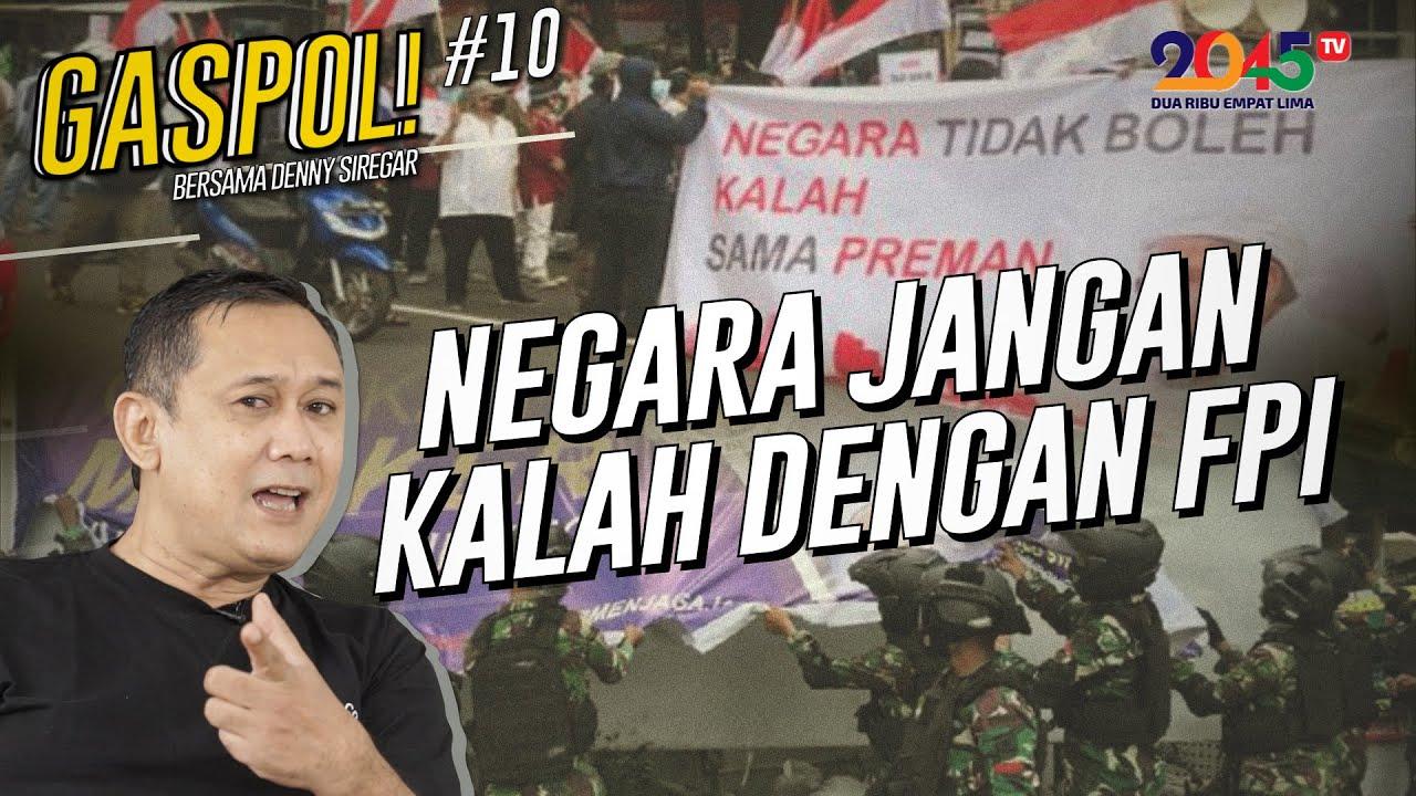 DENNY SIREGAR: NEGARA JANGAN KALAH DARI FPI (GASPOL #10) - YouTube