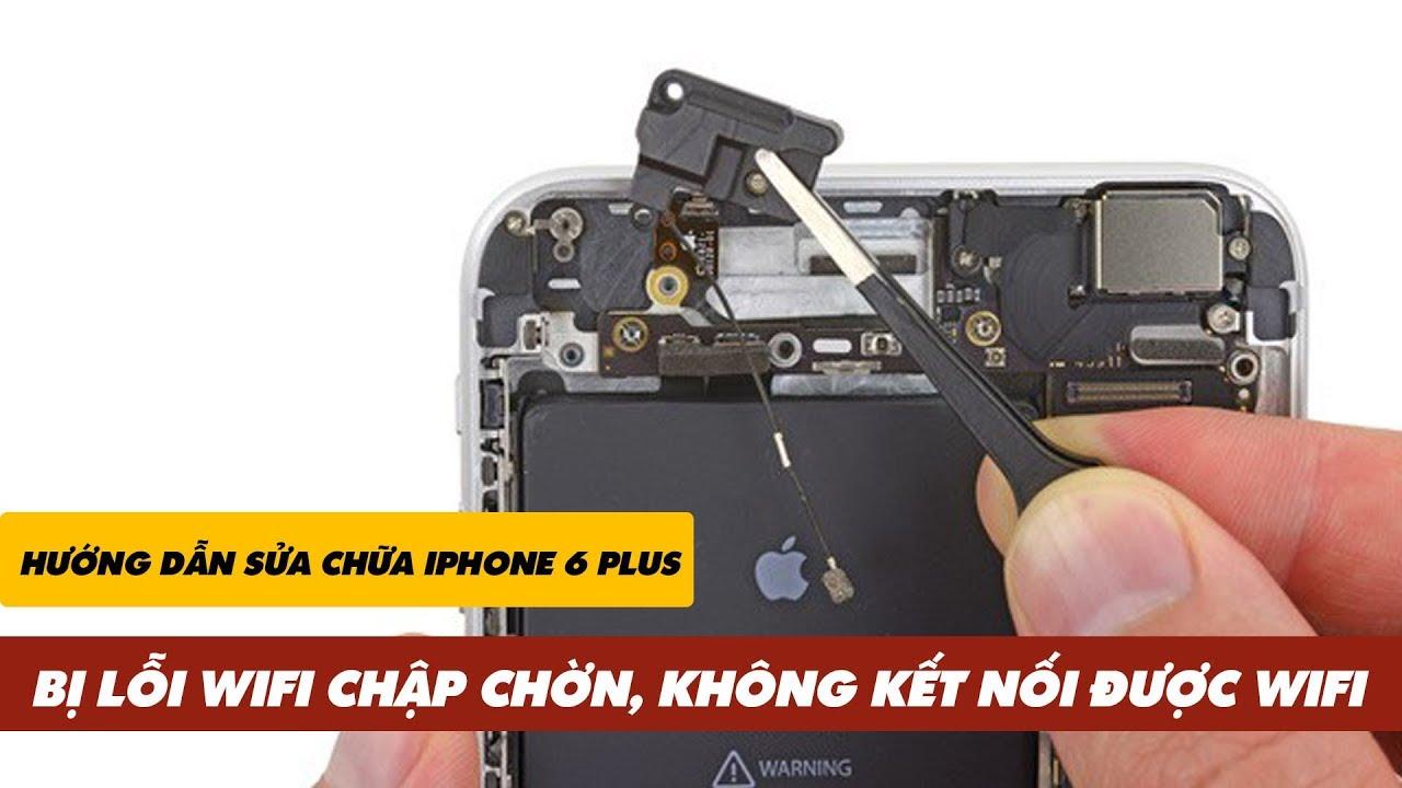 Hướng Dẫn Sửa Chữa iPhone 6 Plus Bị Lỗi WIFI CHẬP CHỜN, KHÔNG KẾT NỐI ĐƯỢC WIFI   Truesmart