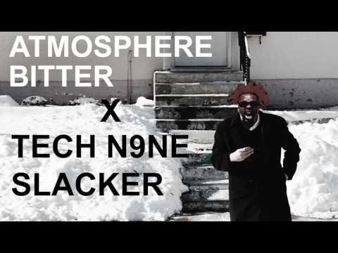 TECH N9NE X ATMOSPHERE - Slacker/Bitter (Mashup)
