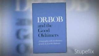 Alcoholics Anonymous - Dr. BOB and the Good Oldtimers - Chapter 6. Two alcoholics meet