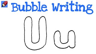 How to Draw Bubble Writing Real Easy - Letter U
