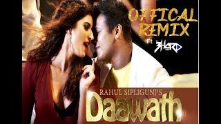 daawat rahul sipligunj  DJ song offical DJ B HARD