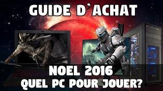 GUIDE D'ACHAT [NOEL 2016] Quel PC pour jouer?
