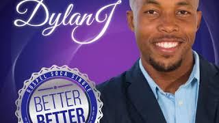 Better Better - Dylan J