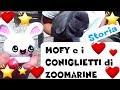 MOFY incontra i CONIGLIETTI di ZOOMARINE episodio Storie giocattoli by Lara, Lele e Babou