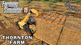 Let's Play Farming Simulator 2015 | Thornton Farm | Episode 39
