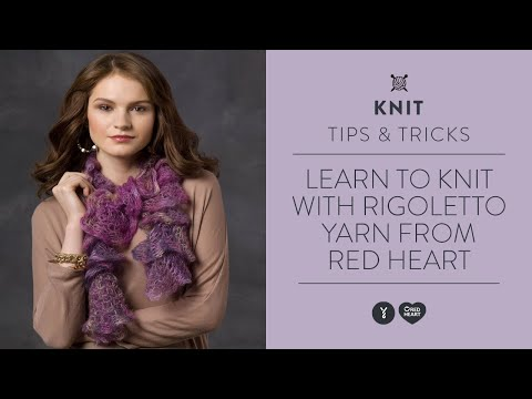 Learn To Knit With Rigoletto Yarn From Red Heart Youtube