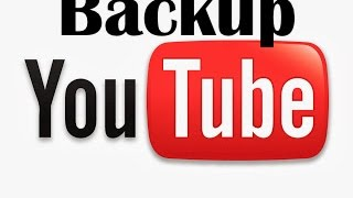 How To Backup your YOUTUBE Account - Download ALL videos