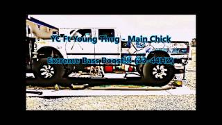 YC Ft Young Thug - Main Chick Extreme Bass Boost!!!
