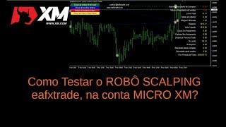 FOREX- Como fazer teste com ROBÔ SCALPING na conta Micro XM
