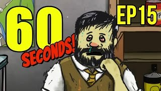 60 Seconds - Ep. 15 - THIS IS SICK ★ Let's Play 60 Seconds!