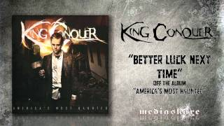Watch King Conquer Better Luck Next Time video