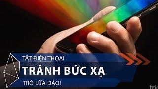 Tắt điện thoại tránh bức xạ: Trò lừa đảo! | VTC1