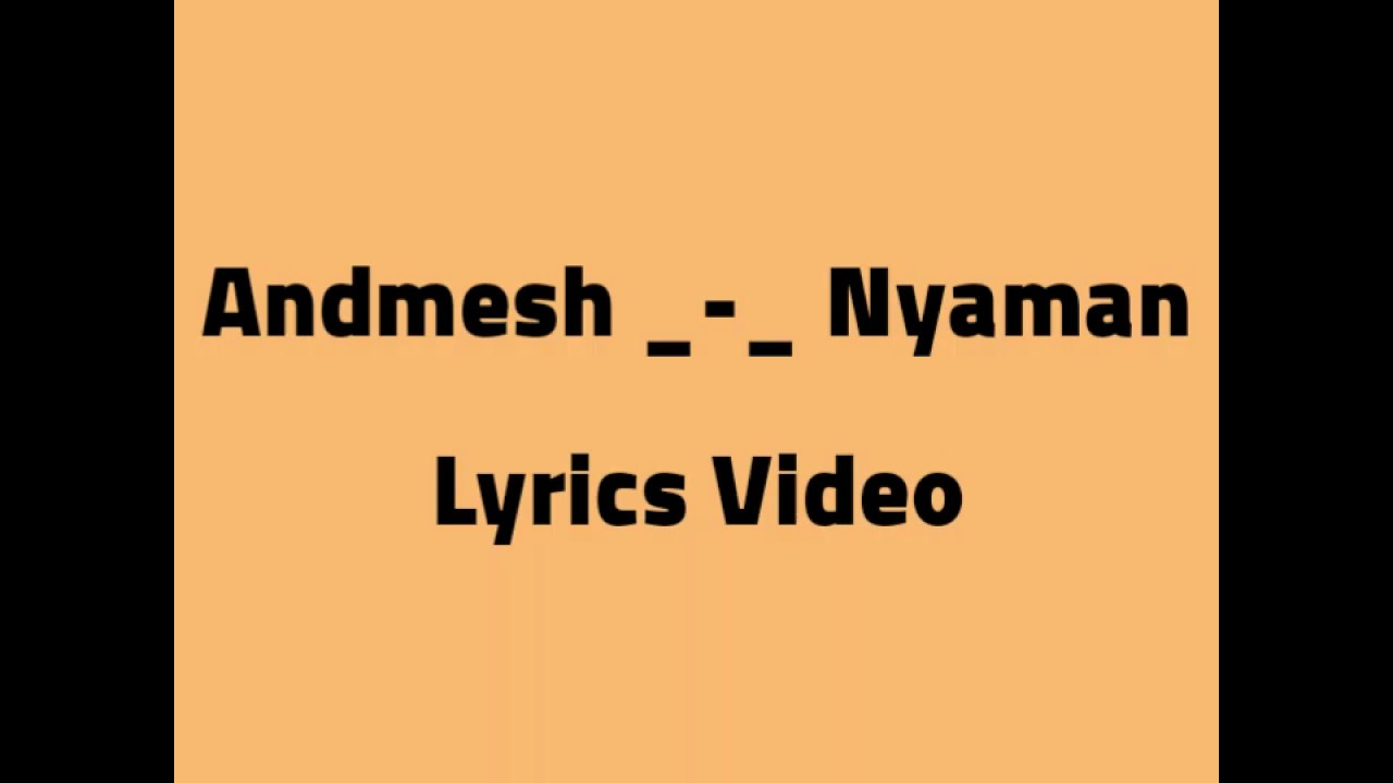 Andmesh -_- Nyaman (Lyric video)