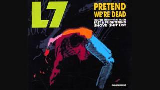 L7 - Pretend We're Dead [HD]